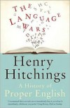 Language Wars: A History of Proper English - Henry Hitchings