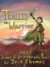 Trallis the Warrior and the Sword of Unimaginable Power (The Ridiculously Epic Saga of Trallis the Warrior) - Jack Thomas