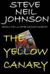 The Yellow Canary - Steve Neil Johnson
