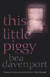 This Little Piggy - Bea Davenport