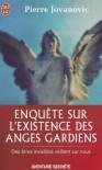 Enquete Sur L'Existence Des Anges Gardie - Pierre Jovanovic