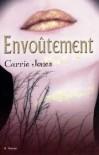 Envoûtement  - Carrie Jones, Philippe Vigneron