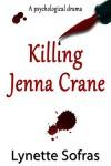 Killing Jenna Crane - Lynette Sofras