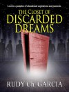 The Closet of Discarded Dreams - Rudy Ch. Garcia