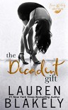 The Decadent Gift (The Gift #3) - Lauren Blakely