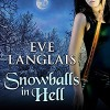 Snowballs in Hell: Princess of Hell Series, Book 2 - Tantor Audio, Eve Langlais, Rebecca Estrella