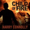 Child of Fire - Harry Connolly, Christian Rummel