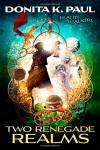Two Renegade Realms (Realm Walkers) - Donita K. Paul