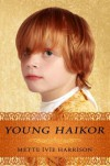 Young Haikor - Mette Ivie Harrison
