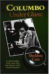 Columbo Under Glass - Sheldon Catz