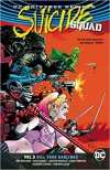 Suicide Squad Vol. 5: Kill Your Darlings (Rebirth) - Rob Williams