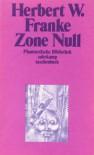 Zone Null (Phantastische Bibliothek Band 35) - Thomas Franke, Herbert W. Franke
