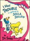 I Had Trouble In Getting To Solla Sollew (Classic Seuss) - Dr. Seuss