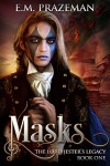 Masks (The Lord Jester's Legacy Book 1) - E M Prazeman