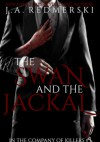 The Swan and the Jackal - J.A. Redmerski