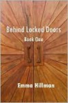 Behind Locked Doors - Emma Hillman