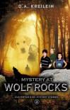 MYSTERY AT WOLF ROCKS - D.A. Kreilein