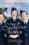 The Spitfire Girls  - Jenny Holmes