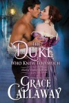 The Duke Who Knew Too Much - Grace Callaway