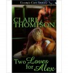 Two Loves for Alex - Claire Thompson