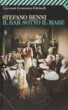 Il bar sotto il mare - Stefano Benni