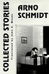 Volume 3: Collected Stories - Arno Schmidt, John E. Woods