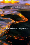 The Volcano Sequence - Alicia Suskin Ostriker