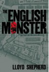 The English Monster - Lloyd Shepherd