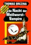 Die Nacht der Weißwurst-Vampire (Die Knickerbocker-Bande, #11) - Thomas Brezina