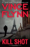 Kill Shot: An American Assassin Thriller - Vince Flynn