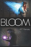 Bloom - A.P. Kensey