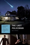 The Last Policeman: A Novel - Ben H. Winters