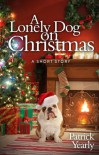 A Lonely Dog on Christmas - Patrick Yearly