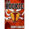 The Rookie - Scott Sigler