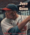 Just as Good: How Larry Doby Changed America's Game - Chris Crowe, Mike Benny