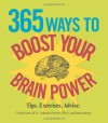 365 Ways to Boost Your Brain Power: Tips, Exercise, Advice - Carolyn Dean;Valentine Dmitriev;Donna Raskin