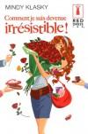 Comment Je Suis Devenue Irrésistible - Mindy Klasky, F-M-J Wright