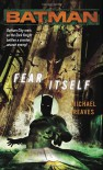 Batman: Fear Itself - Michael Reaves, Steven-Elliot Altman