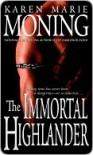 The Immortal Highlander (Highlander, #6) - Karen Marie Moning