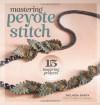 Mastering Peyote Stitch: 15 Inspiring Projects - Melinda Barta