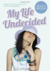 My Life Undecided - Jessica Brody