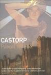 Castorp - Paweł Huelle, Antonia Lloyd-Jones