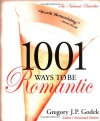 1001 Ways to Be Romantic: Author's Annotated Edition - Gregory J.P. Godek
