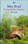 Ein herrlicher Sommer. - Miss Read;John S. Goodall