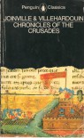 Chronicles of the Crusades - Jean de Joinville, Geoffrey De Villehardouin, Margaret R.B. Shaw