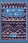 Handknitting With Meg Swansen - Meg Swansen