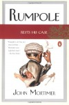 Rumpole Rests His Case - John Mortimer