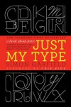 Just My Type: A Book About Fonts - Simon Garfield
