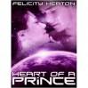 Heart of a Prince - Felicity E. Heaton