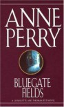 Bluegate Fields - Anne Perry